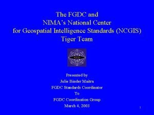 The FGDC and NIMAs National Center for Geospatial