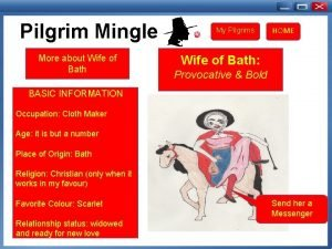 Pilgrim Mingle More about Wife of Bath My