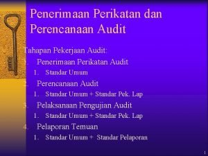 Penerimaan Perikatan dan Perencanaan Audit Tahapan Pekerjaan Audit