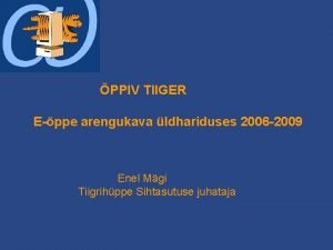 PPIV TIIGER Eppe arengukava ldhariduses 2006 2009 Enel