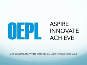 Ovis Equipments Private Limited ISO 9001 certified since