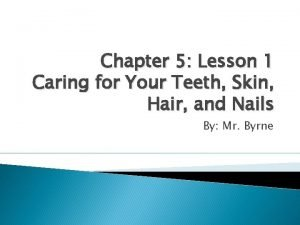 Chapter 5 Lesson 1 Caring for Your Teeth