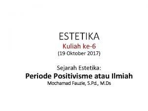 ESTETIKA Kuliah ke6 19 Oktober 2017 Sejarah Estetika
