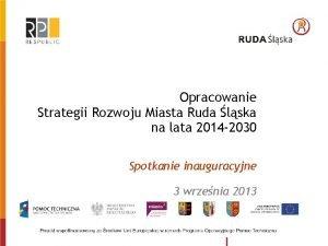 Opracowanie Strategii Rozwoju Miasta Ruda lska na lata