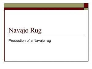 Navajo Rug Production of a Navajo rug Shearing