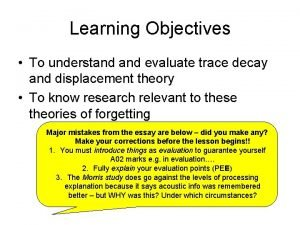 Learning Objectives To understand evaluate trace decay and
