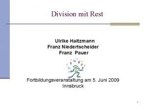 Division mit Rest Ulrike Haitzmann Franz Niedertscheider Franz