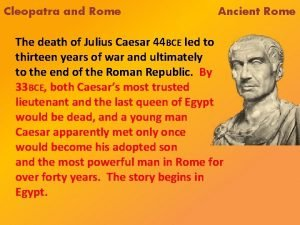 Cleopatra and Rome Ancient Rome The death of