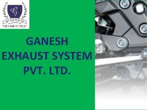 GANESH EXHAUST SYSTEM PVT LTD AT GANESH EXHAUST