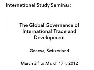 International Study Seminar The Global Governance of International