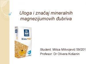 Uloga i znaaj mineralnih magnezijumovih ubriva Student Milica
