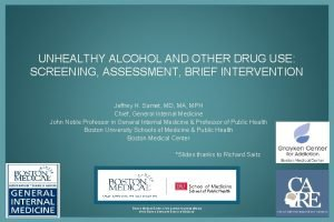 UNHEALTHY ALCOHOL AND OTHER DRUG USE SCREENING ASSESSMENT