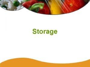 Storage Types of Storage Refrigeration Freezer Dry storage