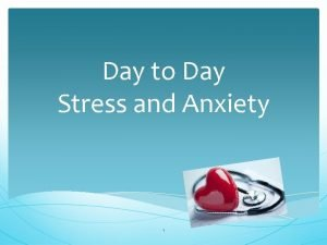 Day to Day Stress and Anxiety 1 Todays