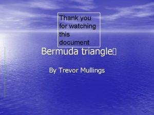 Thank you for watching this document Bermuda triangle
