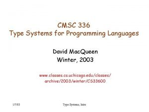 CMSC 336 Type Systems for Programming Languages David