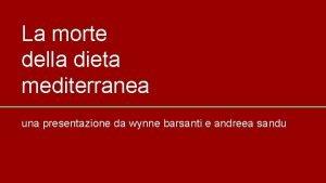 La morte della dieta mediterranea una presentazione da