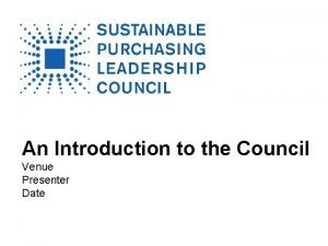 An Introduction to the Council Venue Presenter Date