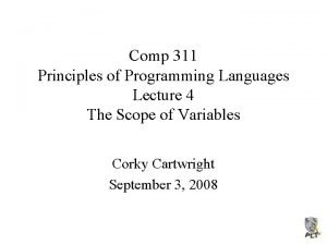 Comp 311 Principles of Programming Languages Lecture 4