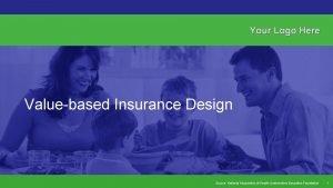 Your Logo Here Valuebased Insurance Design Your Logo