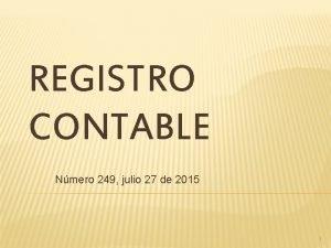 REGISTRO CONTABLE Nmero 249 julio 27 de 2015