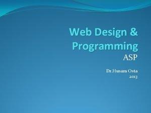 Web Design Programming ASP Dr Husam Osta 2013