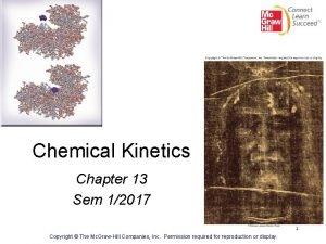 Chemical Kinetics Chapter 13 Sem 12017 1 Copyright