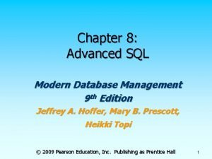Chapter 8 Advanced SQL Modern Database Management 9