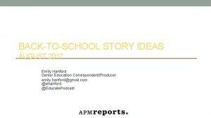 BACKTOSCHOOL STORY IDEAS AUGUST 2017 Emily Hanford Senior