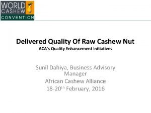 Delivered Quality Of Raw Cashew Nut ACAs Quality