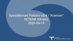 Specialiserad Palliativ vrd i Kransen NOSAM Hrryda 2020