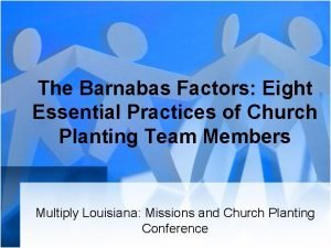 The Barnabas Factors Eight Essential Practices of Church