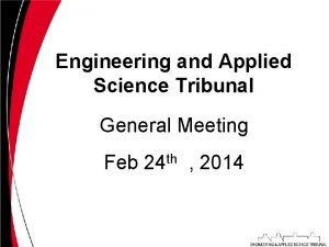 Engineering and Applied Science Tribunal General Meeting Feb