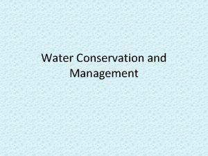 Water Conservation and Management Todays Lecture Water pollution