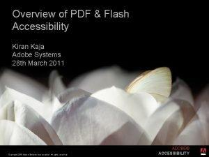 Overview of PDF Flash Accessibility Kiran Kaja Adobe