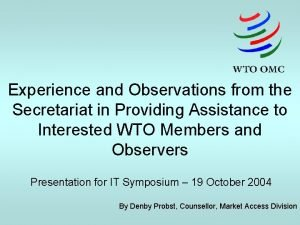 Experience and Observations from the Secretariat in Providing