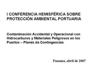 I CONFERENCIA HEMISFRICA SOBRE PROTECCIN AMBIENTAL PORTUARIA Contaminacin