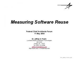 Measuring Software Reuse Federal Chief Architects Forum 11