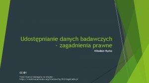 Udostpnianie danych badawczych zagadnienia prawne Nikodem Rycko CCBY