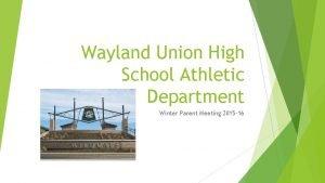 Wayland Union High School Athletic Department Winter Parent