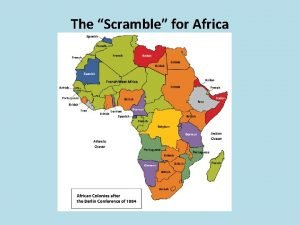 The Scramble for Africa Berlin Conference 1884 In