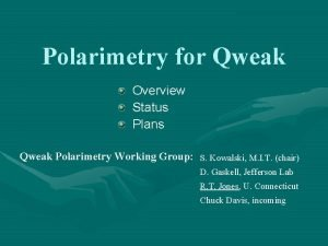 Polarimetry for Qweak Overview Status Plans Qweak Polarimetry