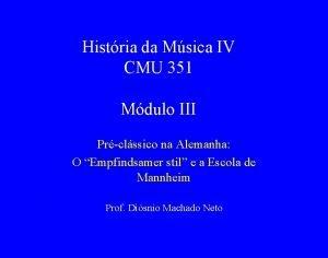 Histria da Msica IV CMU 351 Mdulo III