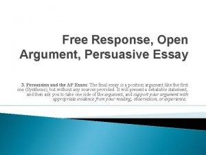 Free Response Open Argument Persuasive Essay 3 Persuasion