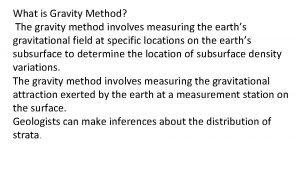 What is Gravity Method The gravity method involves