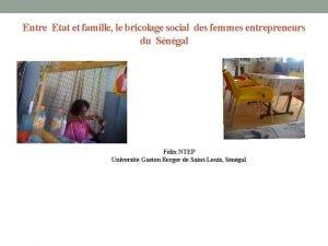 Entre Etat et famille le bricolage social des