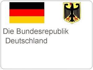 Die Bundesrepublik Deutschland DNEMARK NORDSEE NIDERLANDE OSTSEE POLEN