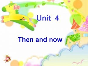 Unit 4 Then and now Part B New