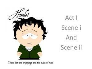 Act I Scene i And Scene ii The