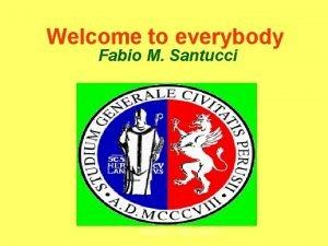 Welcome to everybody Fabio M Santucci FMSantucci DSEE